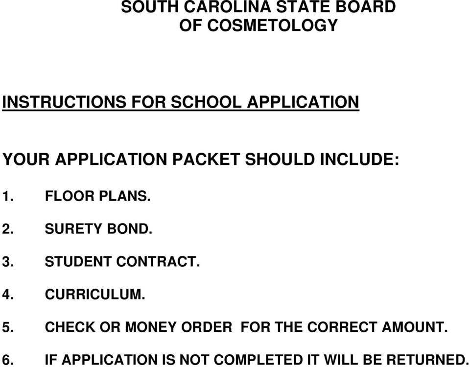 SURETY BOND. 3. STUDENT CONTRACT. 4. CURRICULUM. 5.