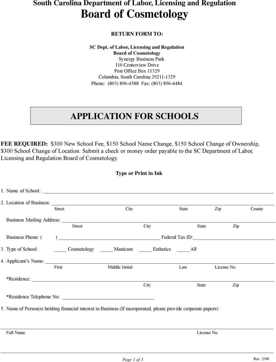 APPLICATION FOR SCHOOLS FEE REQUIRED: $300 New School Fee, $150 School Name Change, $150 School Change of Ownership, $300 School Change of Location.