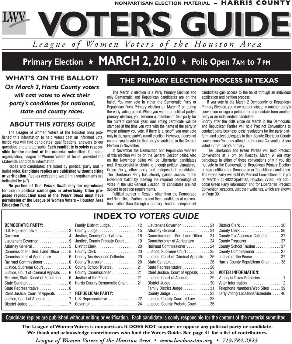 ABOUT THIS VOTERS GUIDE The League of Women Voters of the Houston area published this information to help voters cast an informed vote.