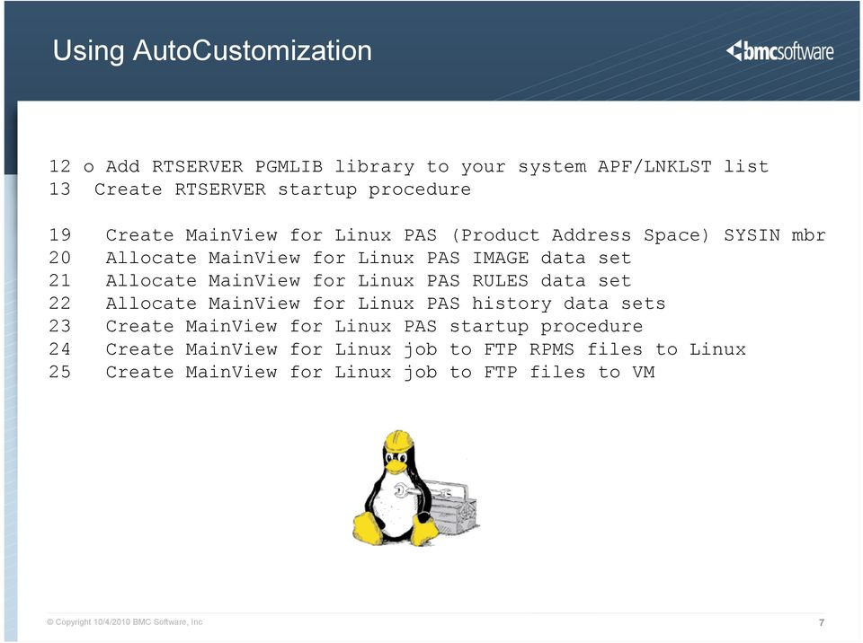 Linux PAS RULES data set 22 Allocate MainView for Linux PAS history data sets 23 Create MainView for Linux PAS startup procedure 24