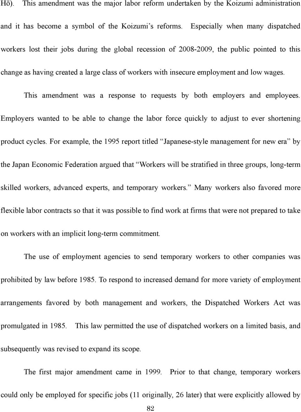 and low wages. This amendment was a response to requests by both employers and employees. Employers wanted to be able to change the labor force quickly to adjust to ever shortening product cycles.