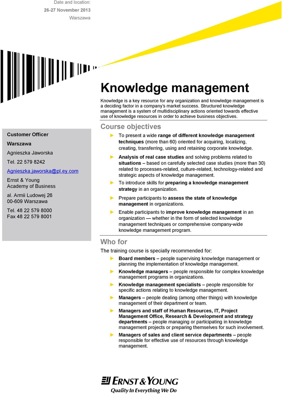 Structured knowledge management is a system of multidisciplinary actions oriented towards effective use of knowledge resources in order to achieve business objectives.