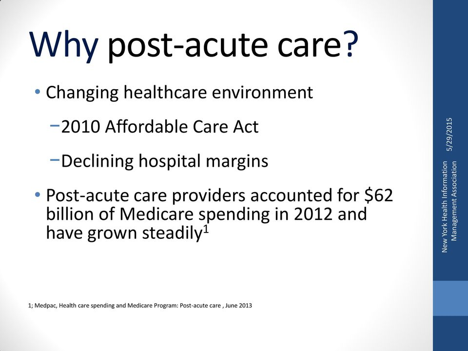hospital margins Post-acute care providers accounted for $62 billion of