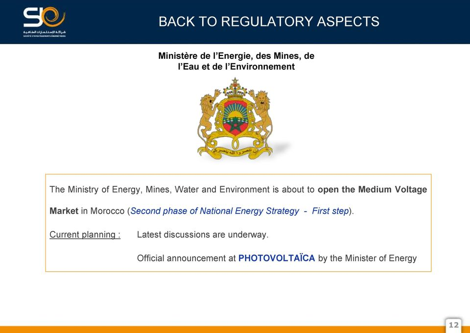 Market in Morocco (Second phase of National Energy Strategy - First step).