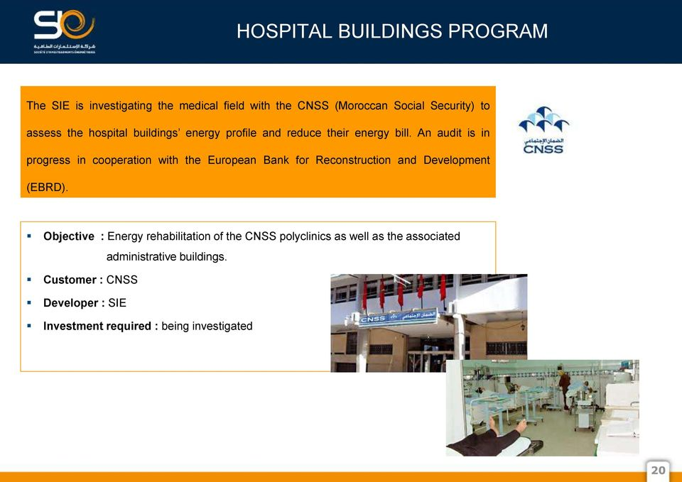 An audit is in progress in cooperation with the European Bank for Reconstruction and Development (EBRD).