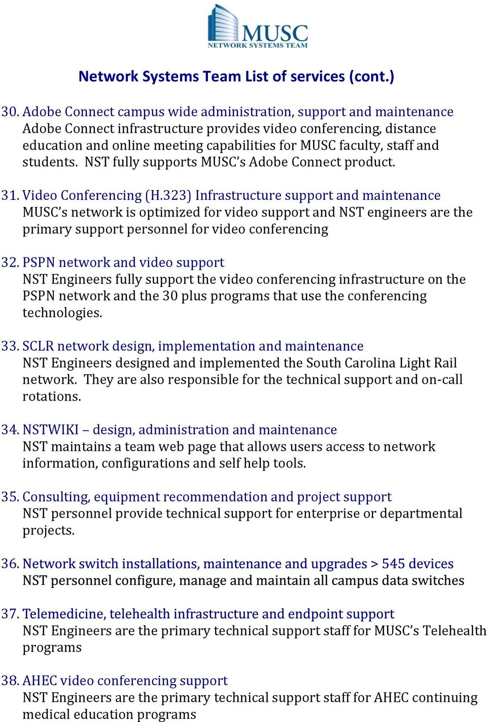 and students. NST fully supports MUSC s Adobe Connect product. 3 Video Conferencing (H.
