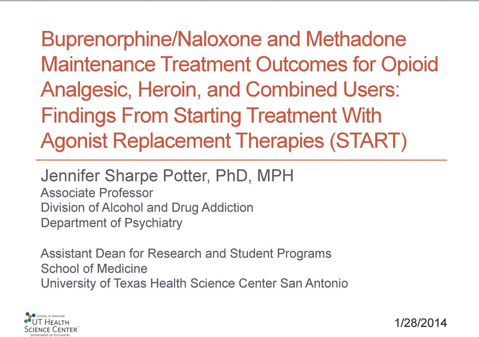 PhD, MPH Associate Professor Division of Alcohol and Drug Addiction Department of Psychiatry Assistant Dean