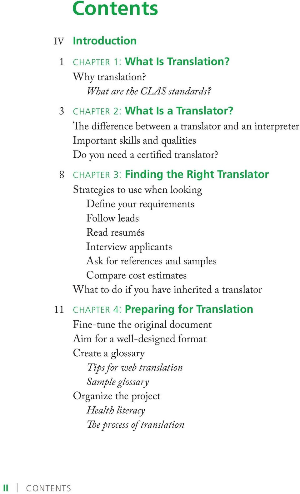 8 CHAPTER 3: Finding the Right Translator Strategies to use when looking Define your requirements Follow leads Read resumés Interview applicants Ask for references and samples Compare