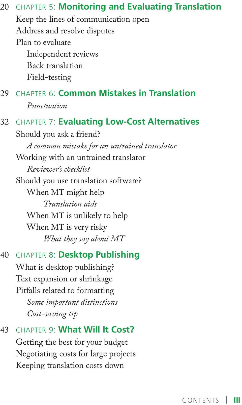 A common mistake for an untrained translator Working with an untrained translator Reviewer s checklist Should you use translation software?