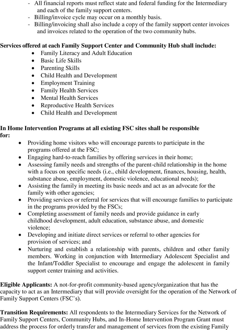 Services offered at each Family Support Center and Community Hub shall include: Family Literacy and Adult Education Basic Life Skills Parenting Skills Child Health and Development Employment Training