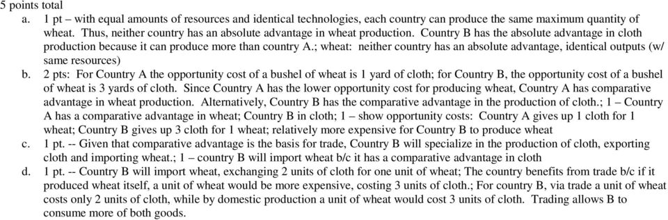 ; wheat: neither country has an absolute advantage, identical outputs (w/ same resources) b.