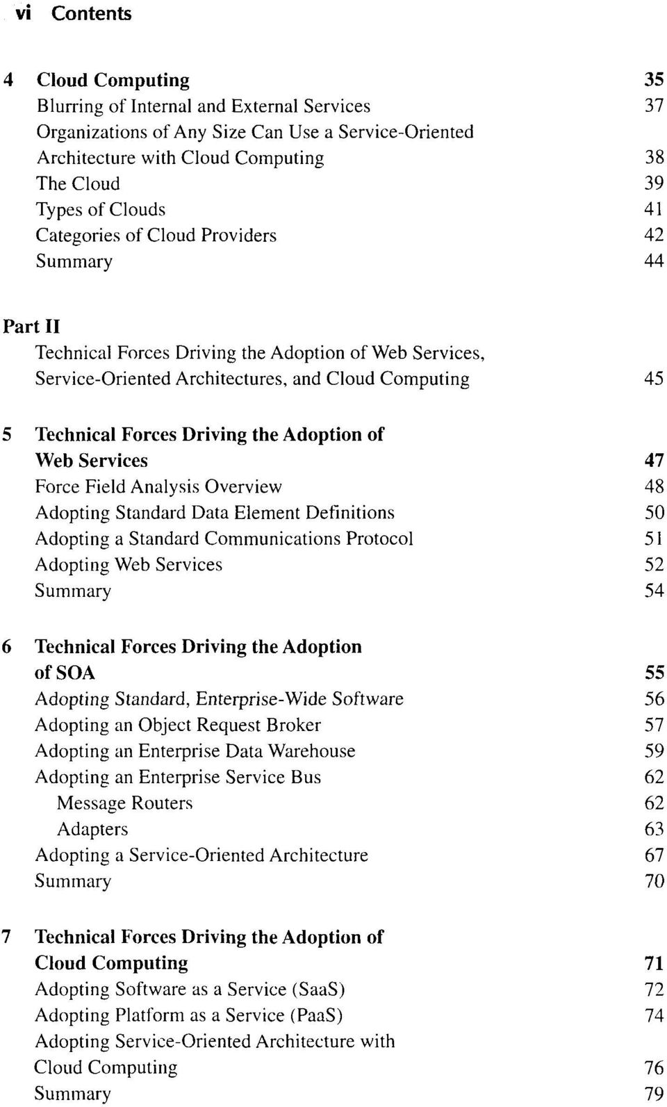 Adoption of Web Services 47 Force Field Analysis Overview 48 Adopting Standard Data Element Definitions 50 Adopting a Standard Communications Protocol 51 Adopting Web Services 52 Summary 54 6