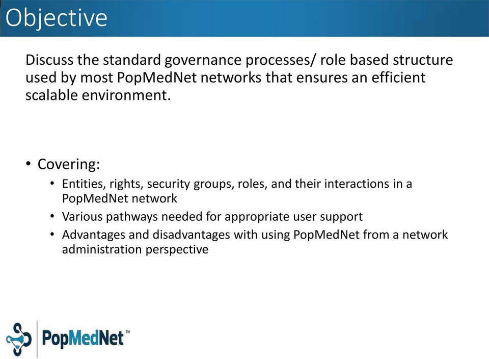 Covering: Entities, rights, security groups, roles, and their interactions in a PopMedNet network