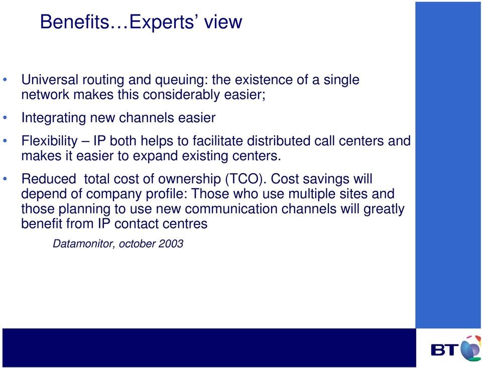 expand existing centers. Reduced total cost of ownership (TCO).