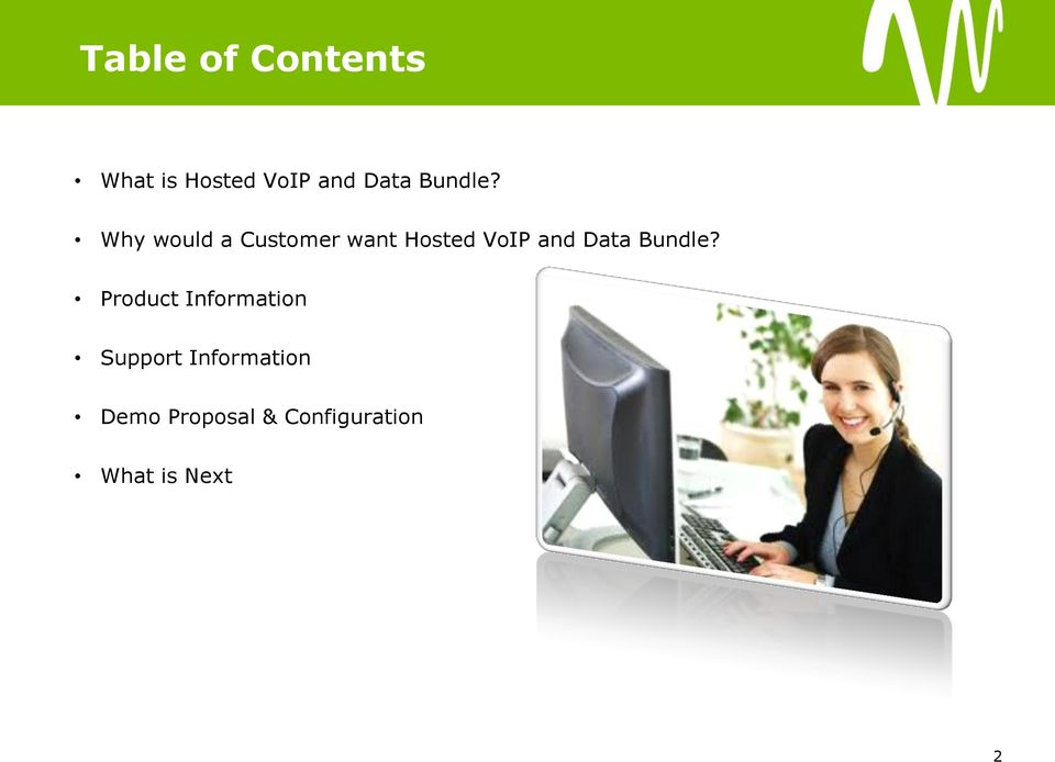 Why would a Customer want Hosted VoIP and Data