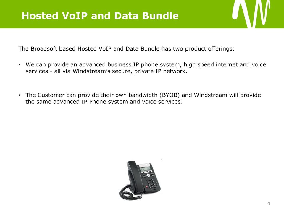 services - all via Windstream s secure, private IP network.