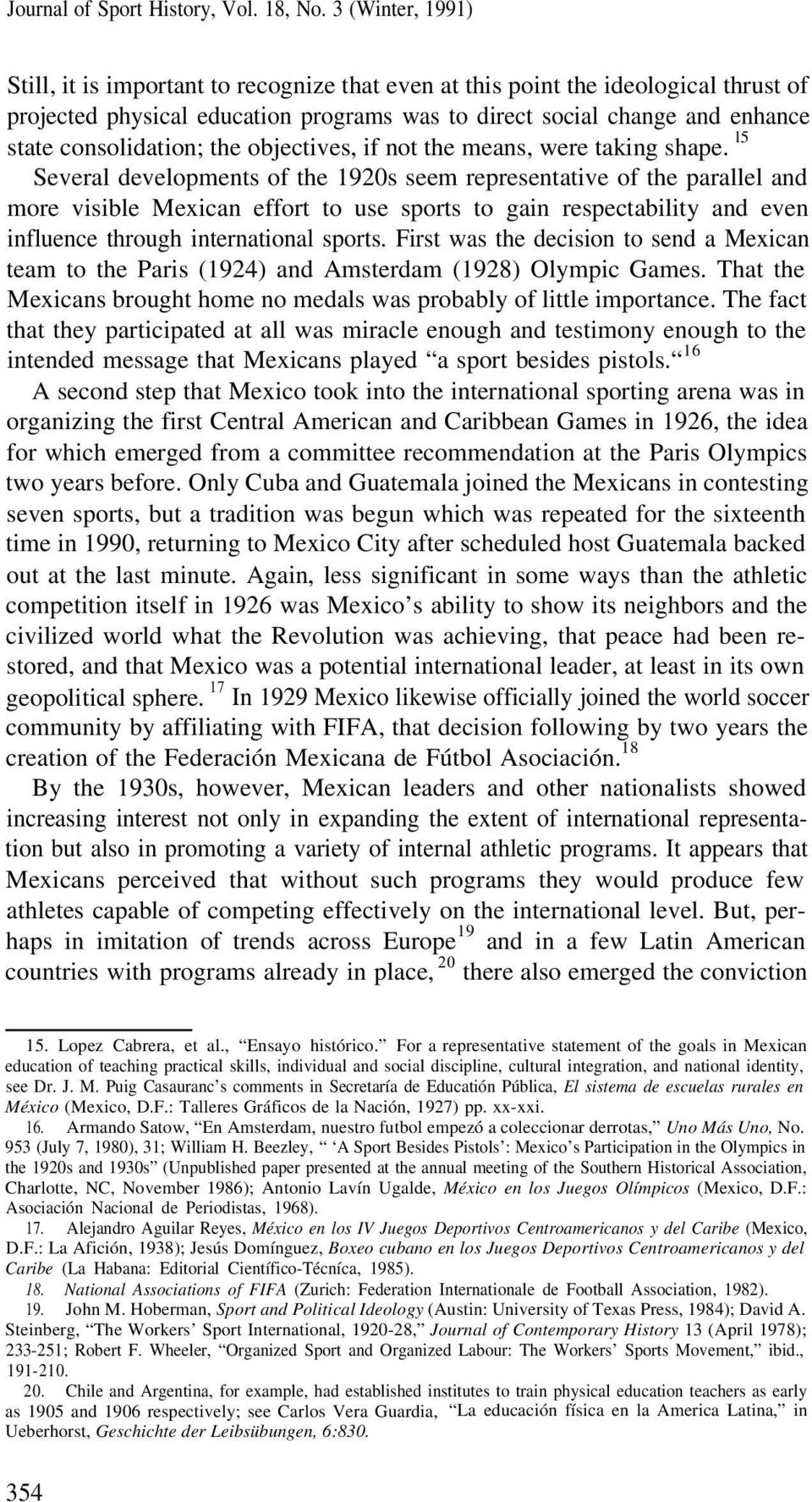 l5 Several developments of the 1920s seem representative of the parallel and more visible Mexican effort to use sports to gain respectability and even influence through international sports.