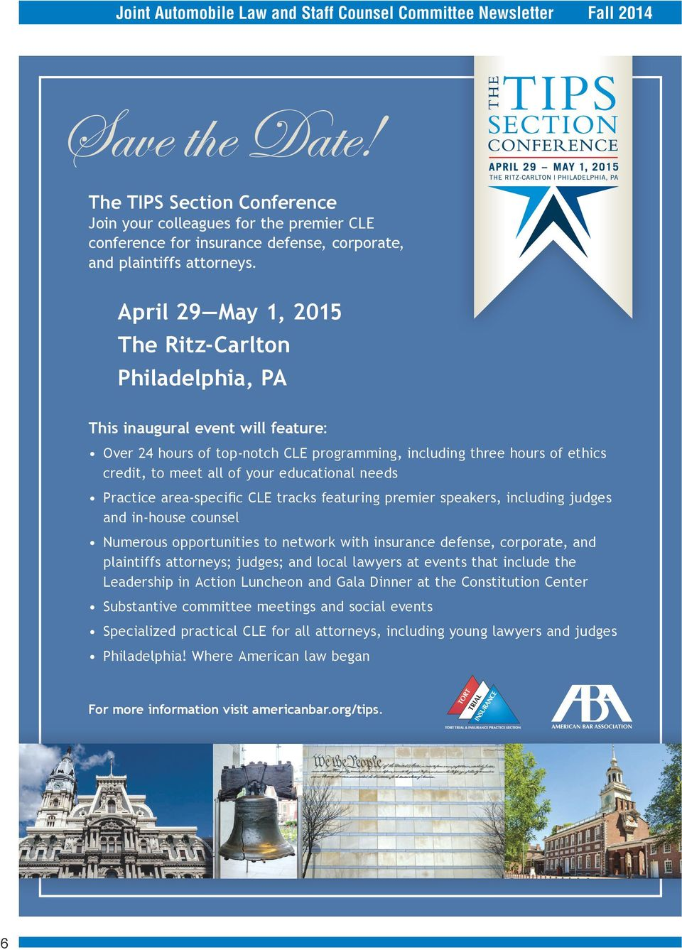 April 29 May 1, 2015 The Ritz-Carlton Philadelphia, PA This inaugural event will feature: Over 24 hours of top-notch CLE programming, including three hours of ethics credit, to meet all of your