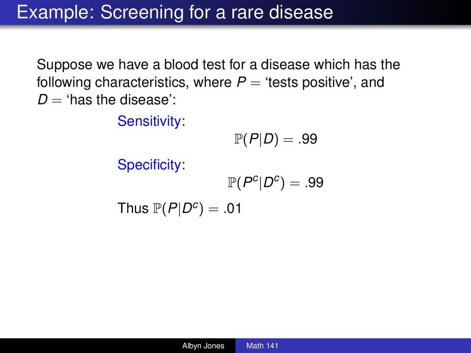where P = tests positive, and D = has the disease :