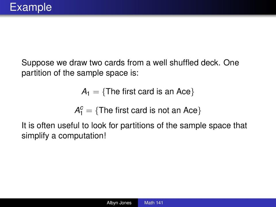 is an Ace} = {The first card is not an Ace} It is often useful to
