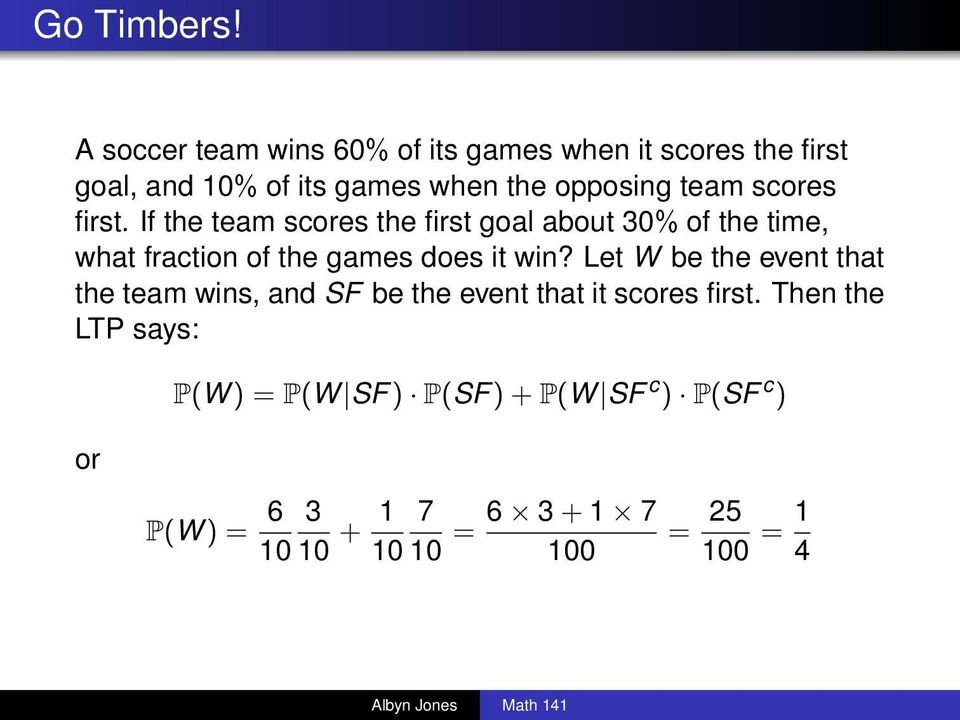 scores first. If the team scores the first goal about 30% of the time, what fraction of the games does it win?