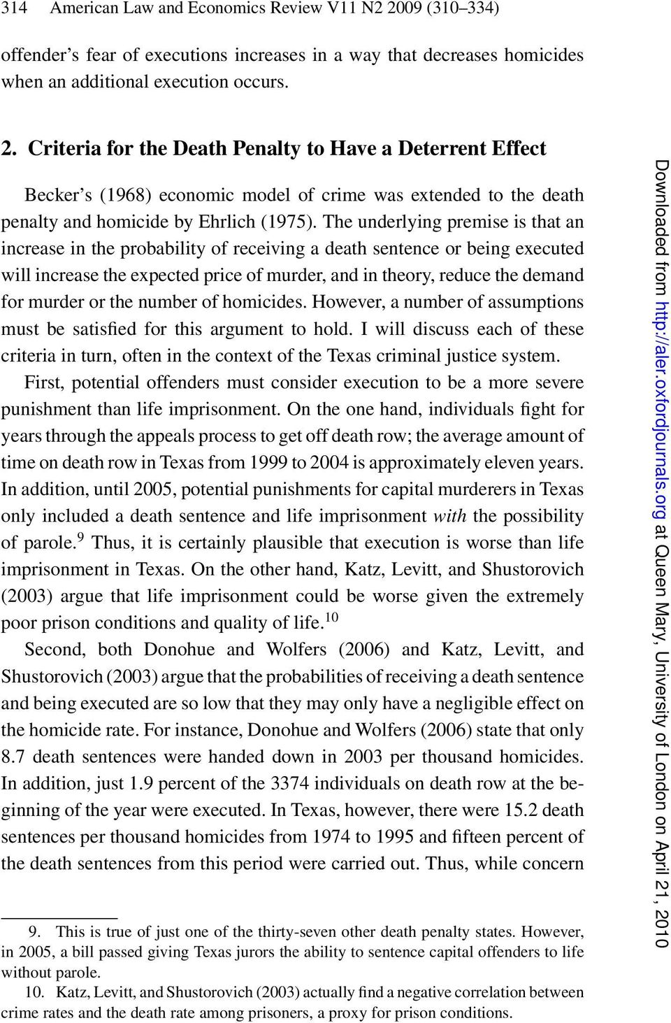 Criteria for the Death Penalty to Have a Deterrent Effect Becker s (1968) economic model of crime was extended to the death penalty and homicide by Ehrlich (1975).