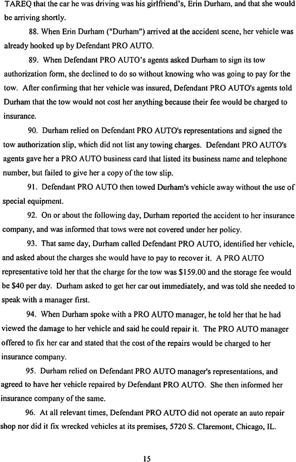When Defendant PRO AUTO's agents asked Durham to sign its tow authorization form, she declined to do so without knowing who was going to pay for the tow.