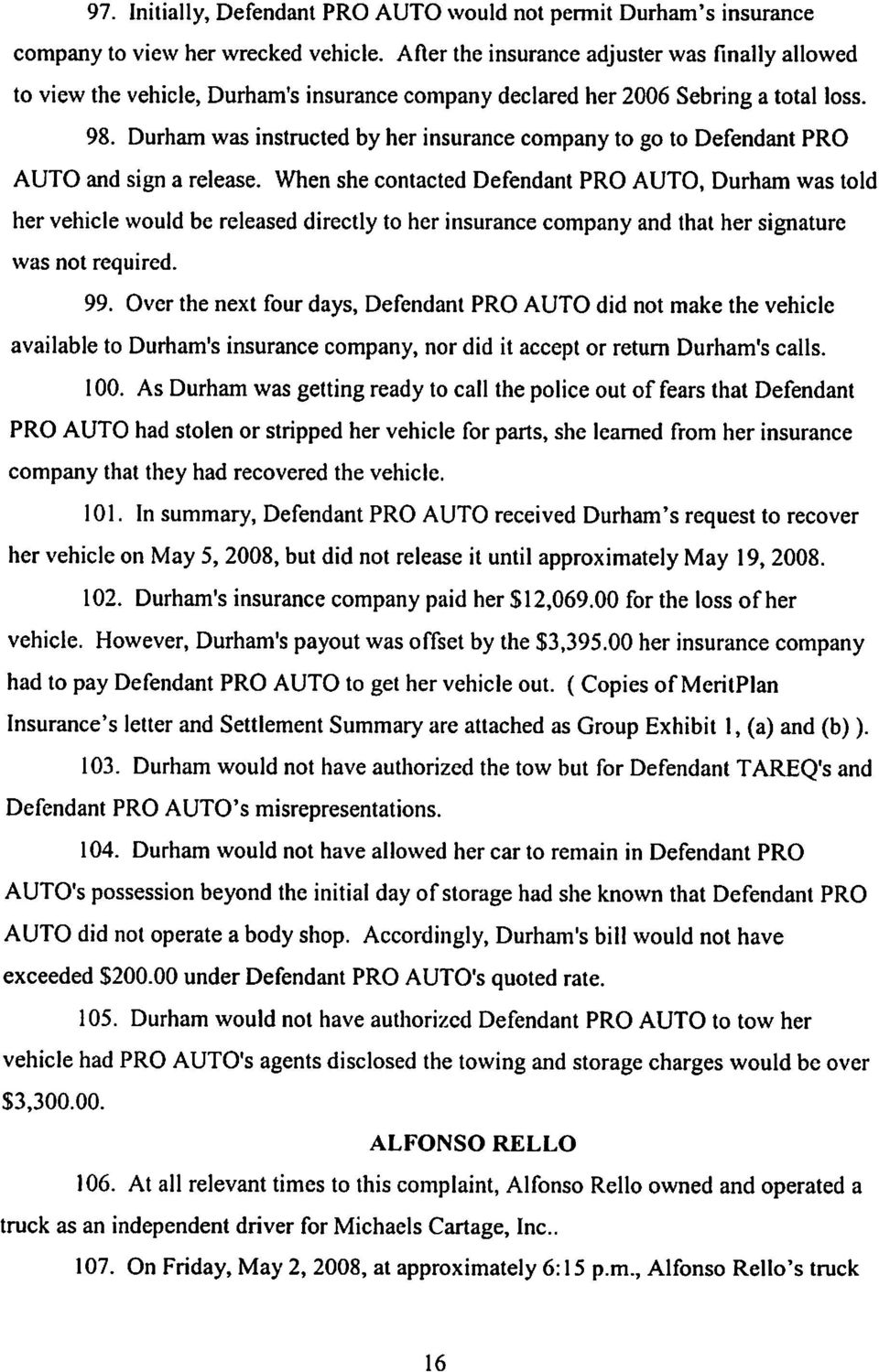 Durham was instructed by her insurance company to go to Defendant PRO AUTO and sign a release.