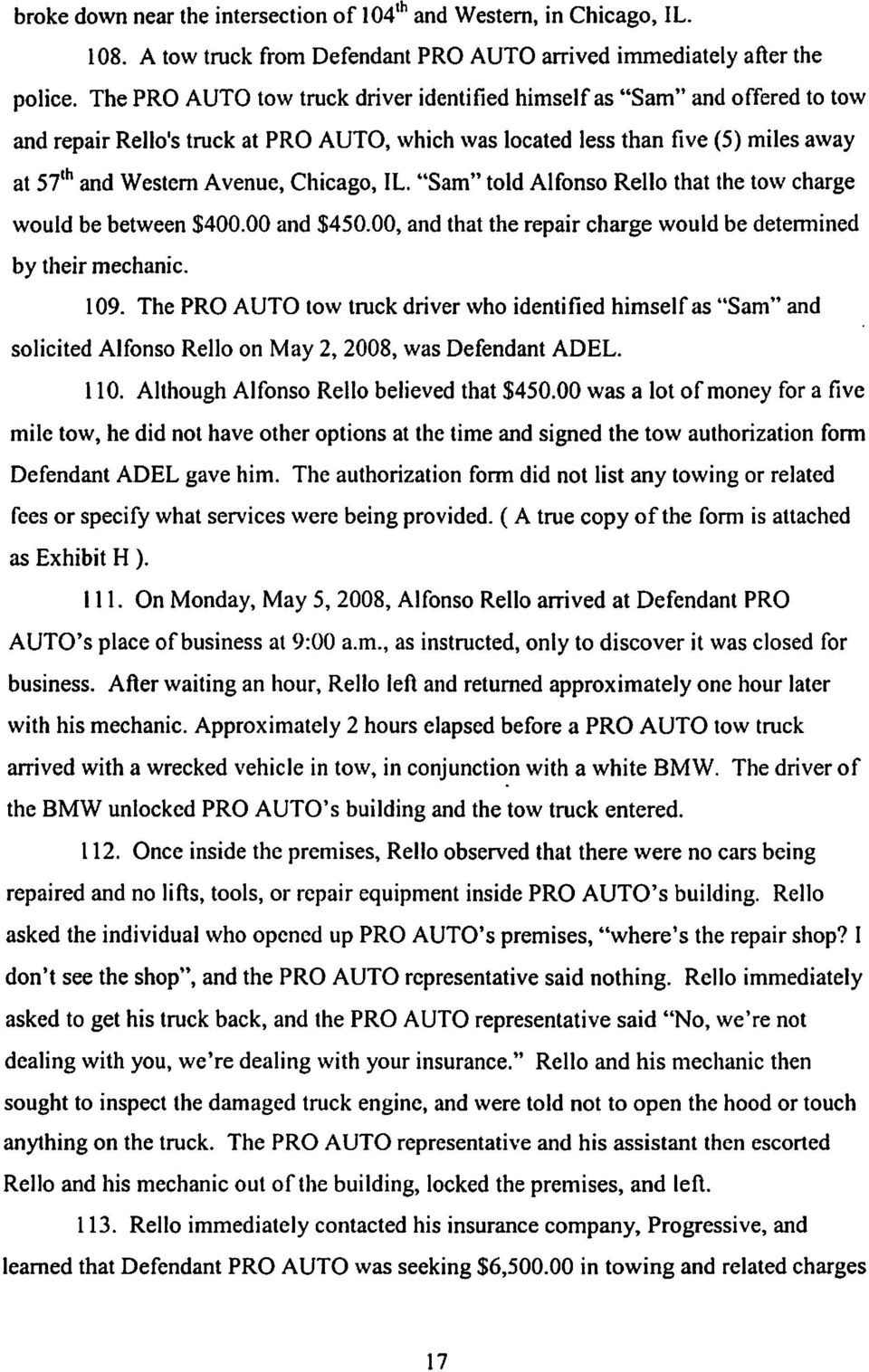 "IL. ""Sam"" told Alfonso Rello that the tow charge would be between $400.00 and $450.00, and that the repair charge would be determined by their mechanic. 109."