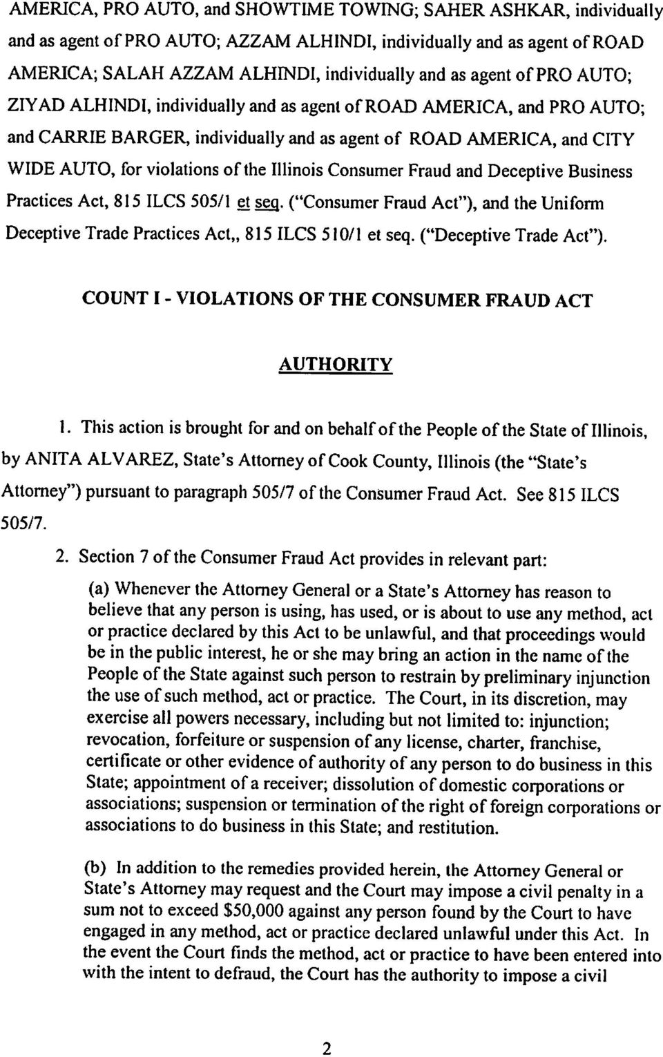 "Consumer Fraud and Deceptive Business Practices Act, 815 ILCS 505/1 et seg. (""Consumer Fraud Act""), and the Uniform Deceptive Trade Practices Act,, 815 ILCS 510/1 et seq. (""Deceptive Trade Act"")."