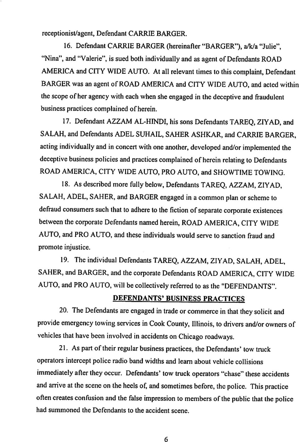 At all relevant times to this complaint, Defendant BARGER was an agent of ROAD AMERICA and CITY WIDE AUTO, and acted within the scope of her agency with each when she engaged in the deceptive and