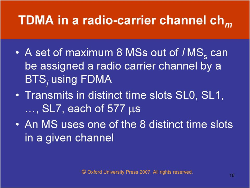 FDMA Transmits in distinct time slots SL0, SL1,, SL7, each of 577