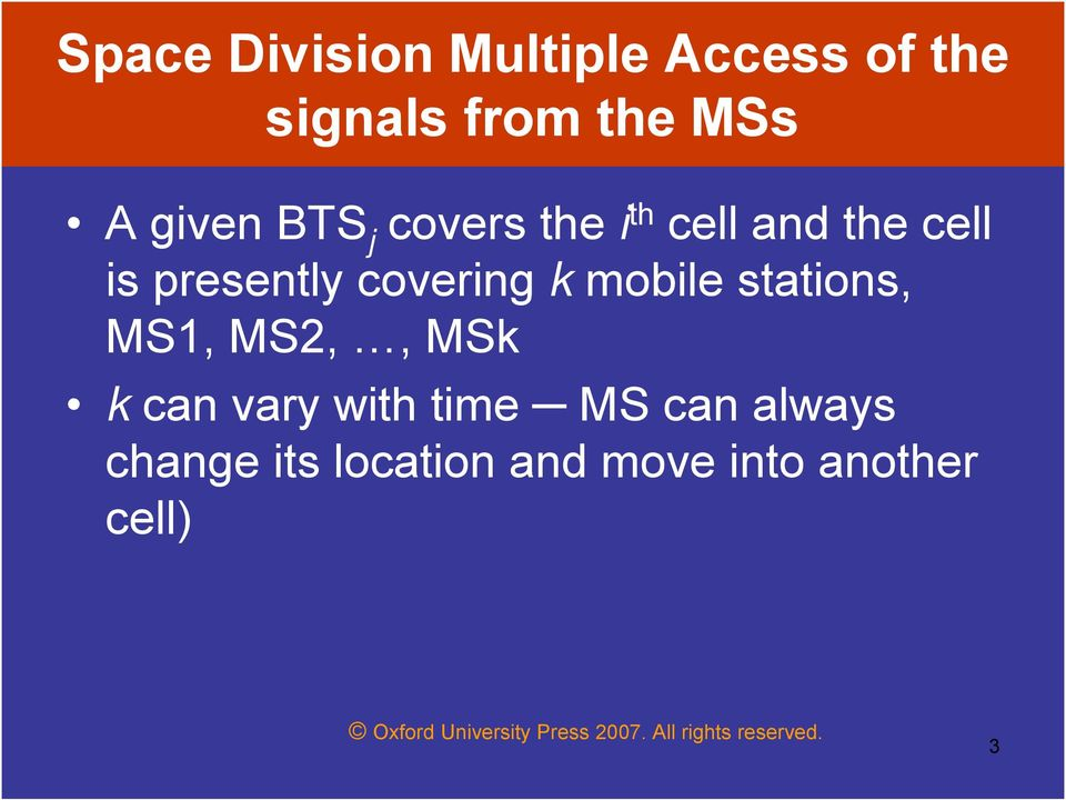 covering k mobile stations, MS1, MS2,, MSk k can vary with