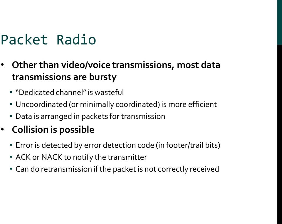 packets for transmission Collision is possible Error is detected by error detection code (in