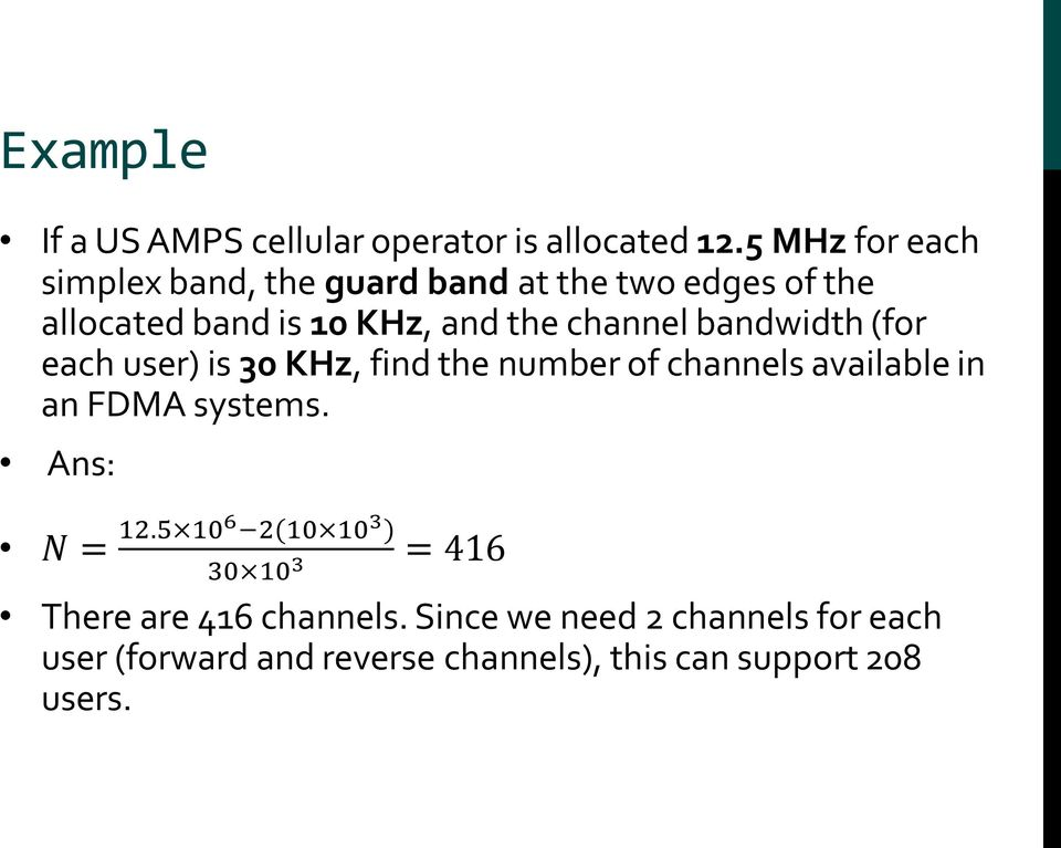 channel bandwidth (for each user) is 30 KHz, find the number of channels available in an FDMA systems.