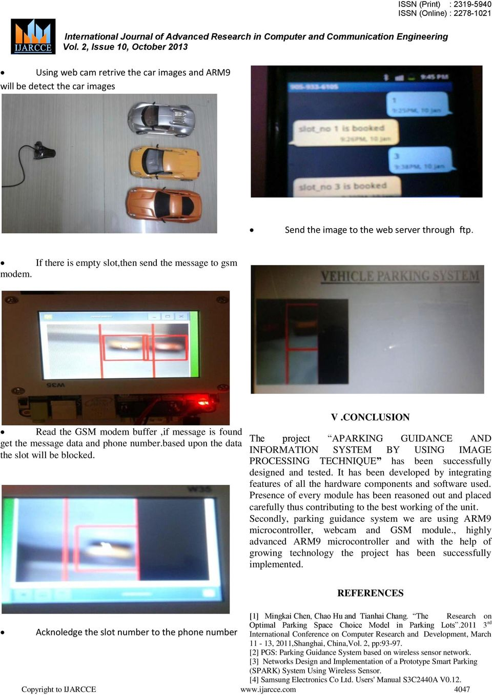 CONCLUSION The project APARKING GUIDANCE AND INFORMATION SYSTEM BY USING IMAGE PROCESSING TECHNIQUE has been successfully designed and tested.
