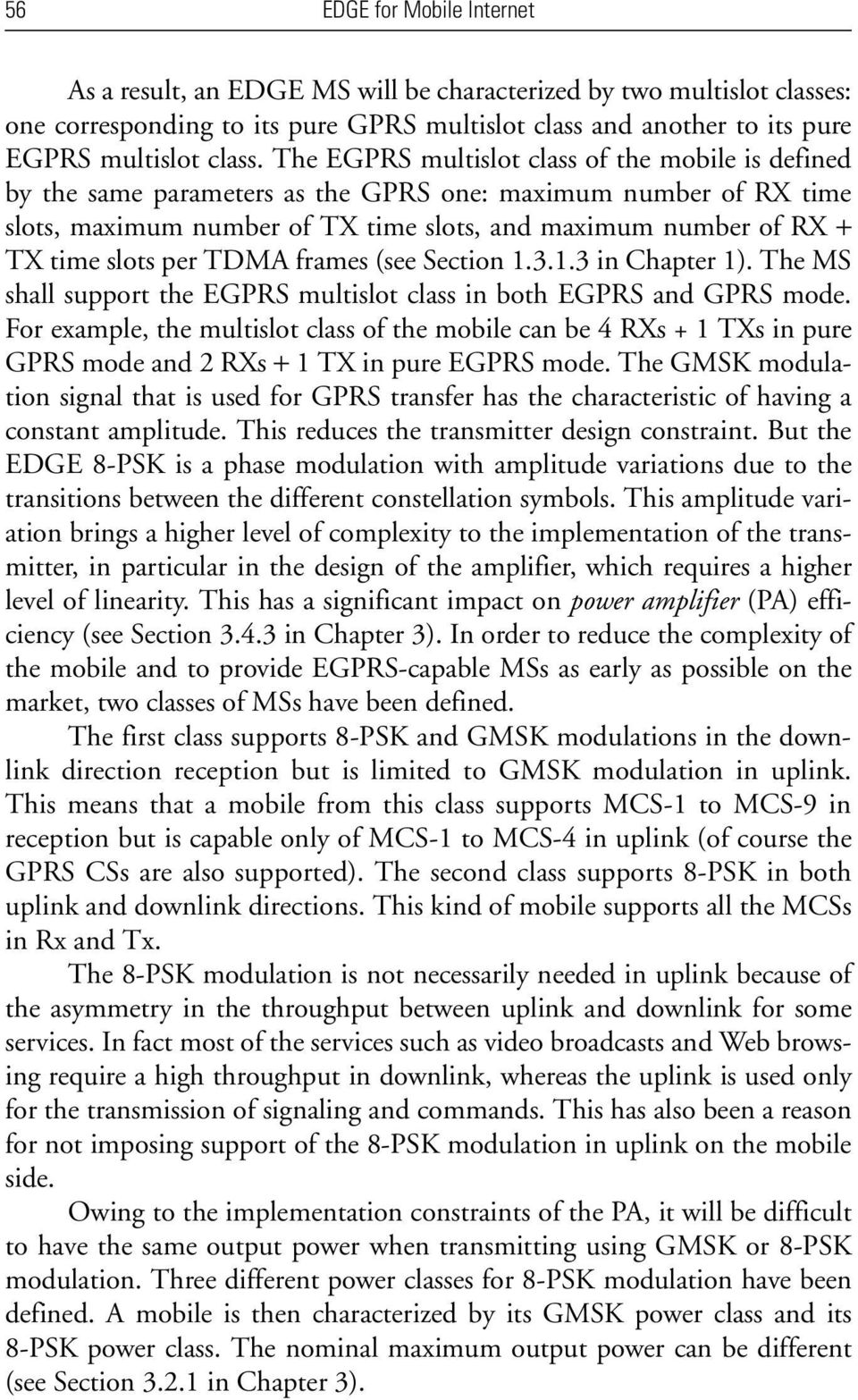 per TDMA frames (see Section 1.3.1.3 in Chapter 1). The MS shall support the EGPRS multislot class in both EGPRS and GPRS mode.