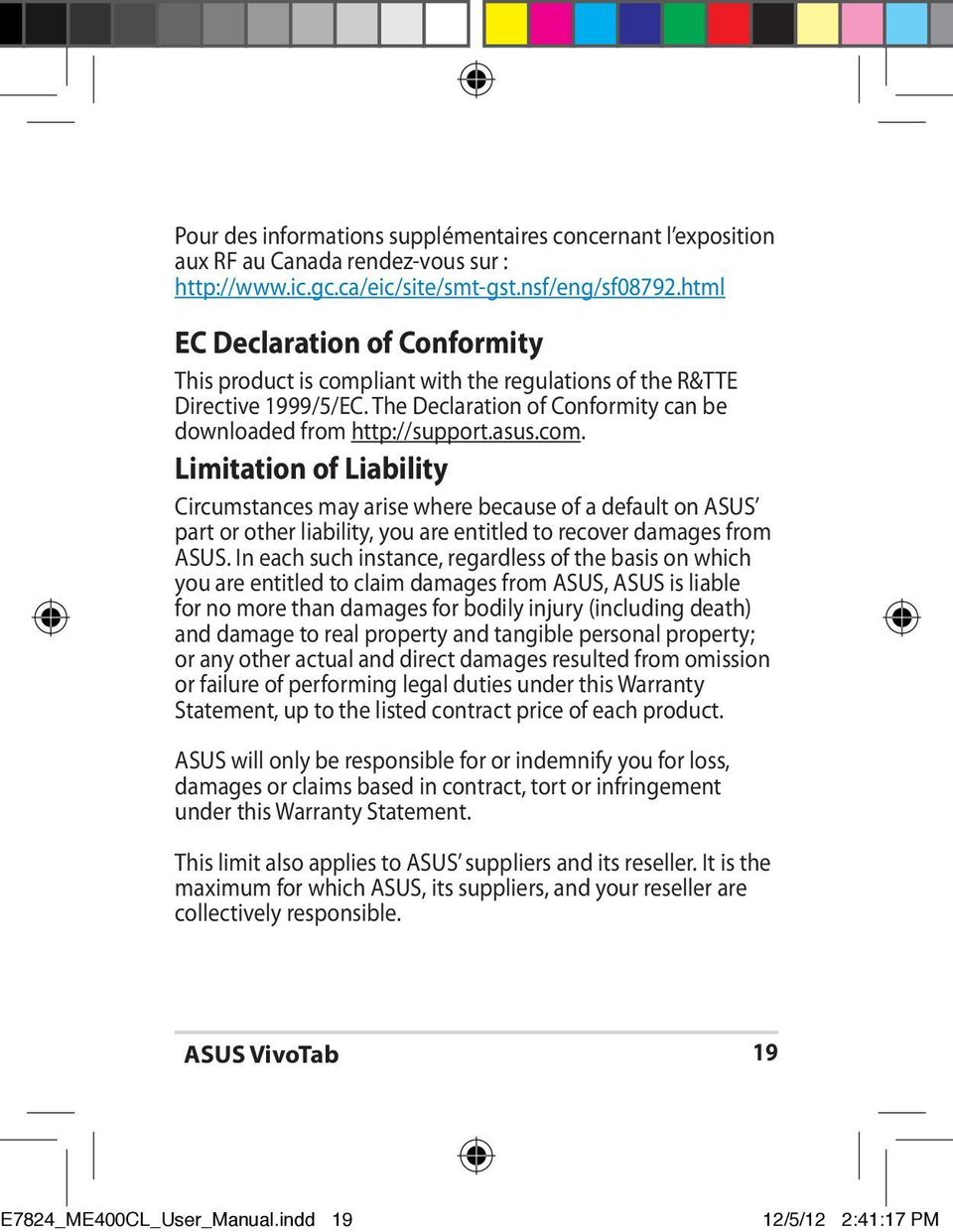 liant with the regulations of the R&TTE Directive 1999/5/EC. The Declaration of Conformity can be downloaded from http://support.asus.com.