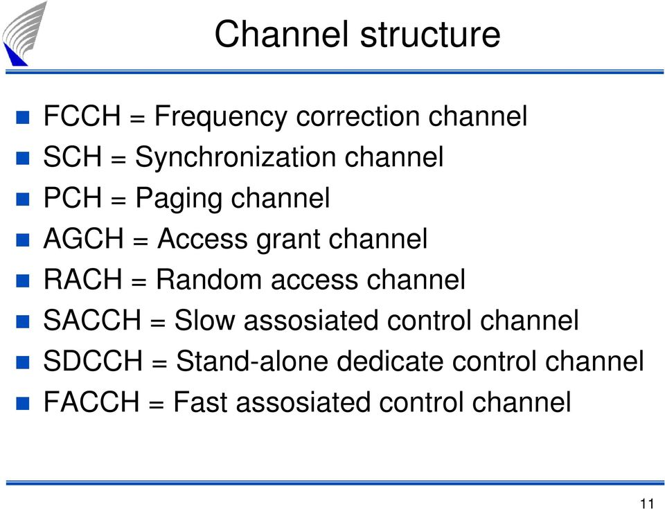 RACH = Random access channel SACCH = Slow assosiated control channel