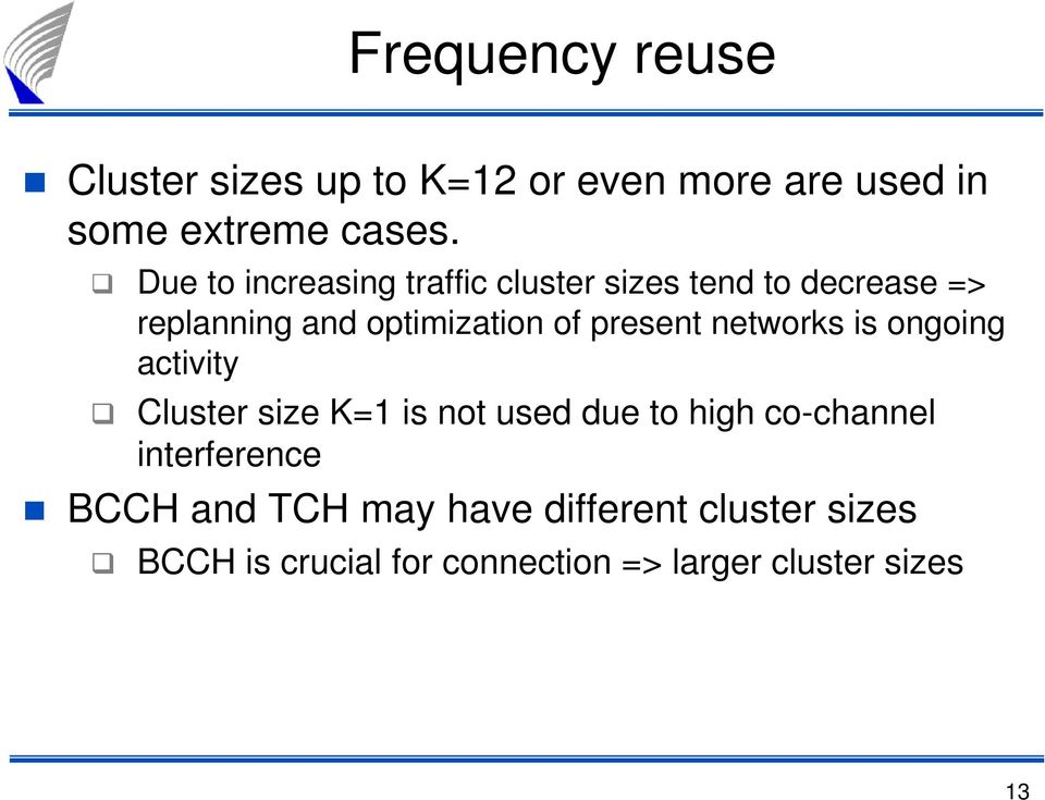 present networks is ongoing activity Cluster size K=1 is not used due to high co-channel