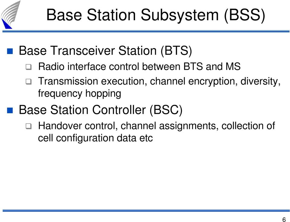 encryption, diversity, frequency hopping Base Station Controller (BSC)