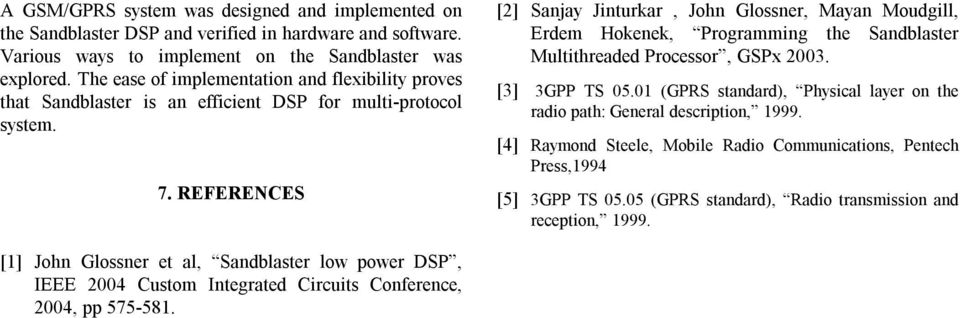 REFERENCES [2] Sanjay Jinturkar, John Glossner, Mayan Moudgill, Erdem Hokenek, Programming the Sandblaster Multithreaded Processor, GSPx 2003. [3] 3GPP TS 05.