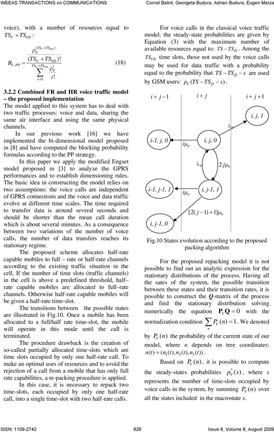 the same physical channels. In our previous work [6] we have implemented the bi-dimensional model proposed in [8] and have computed the blocking probability formulas according to the PP strategy.