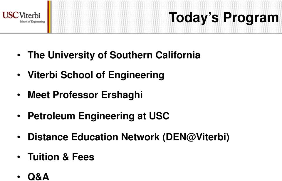 Professor Ershaghi Petroleum Engineering at USC