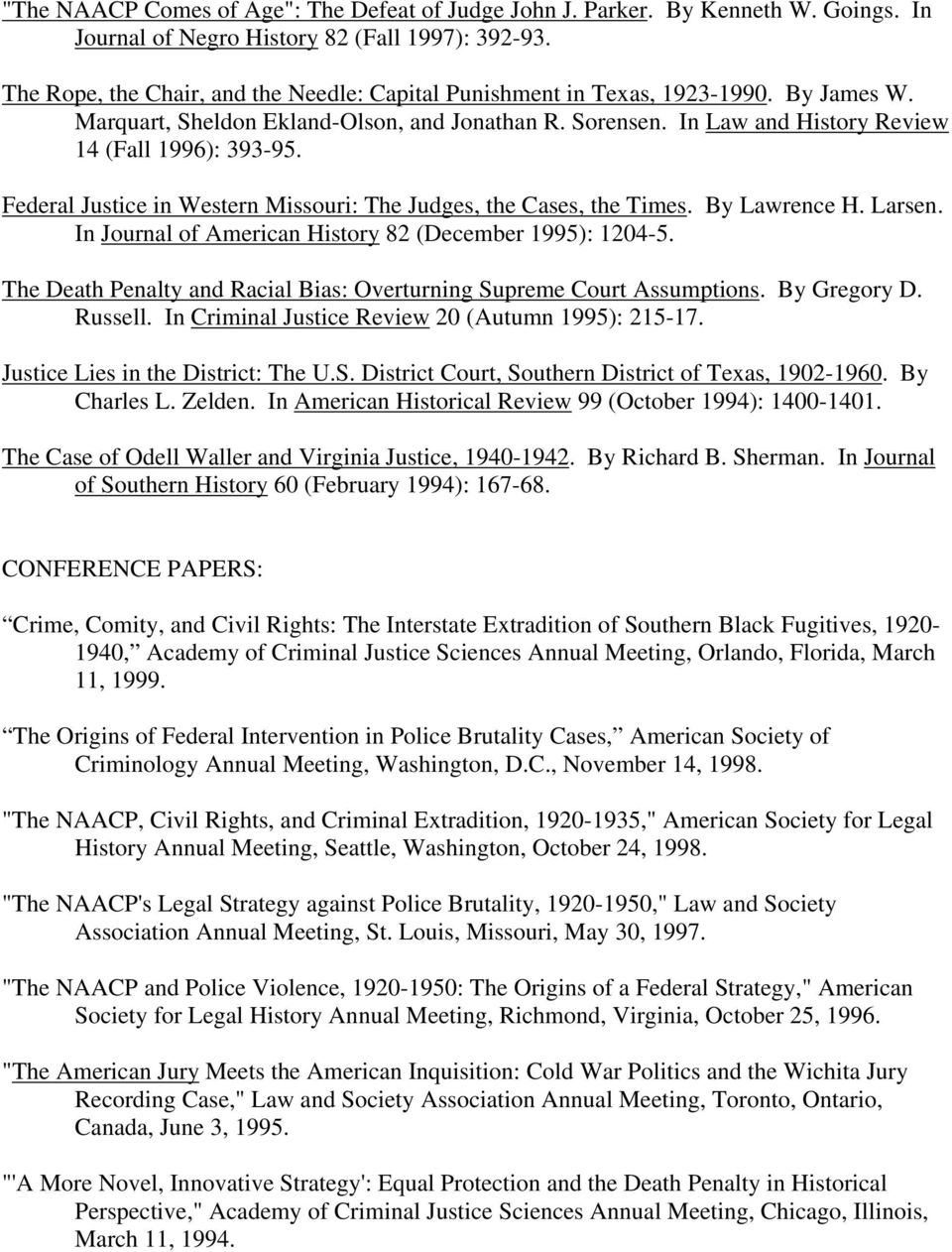Federal Justice in Western Missouri: The Judges, the Cases, the Times. By Lawrence H. Larsen. In Journal of American History 82 (December 1995): 1204-5.