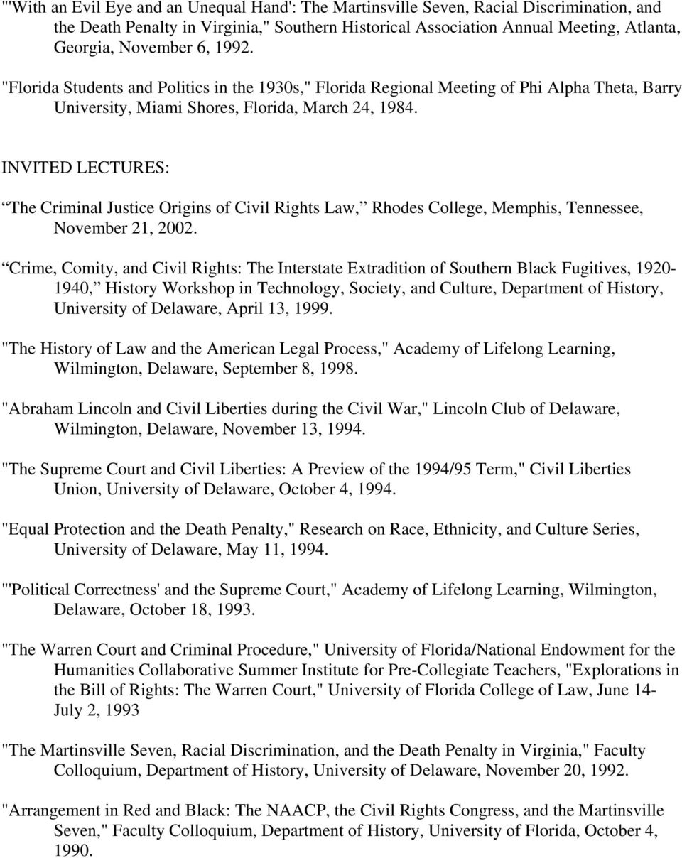 INVITED LECTURES: The Criminal Justice Origins of Civil Rights Law, Rhodes College, Memphis, Tennessee, November 21, 2002.