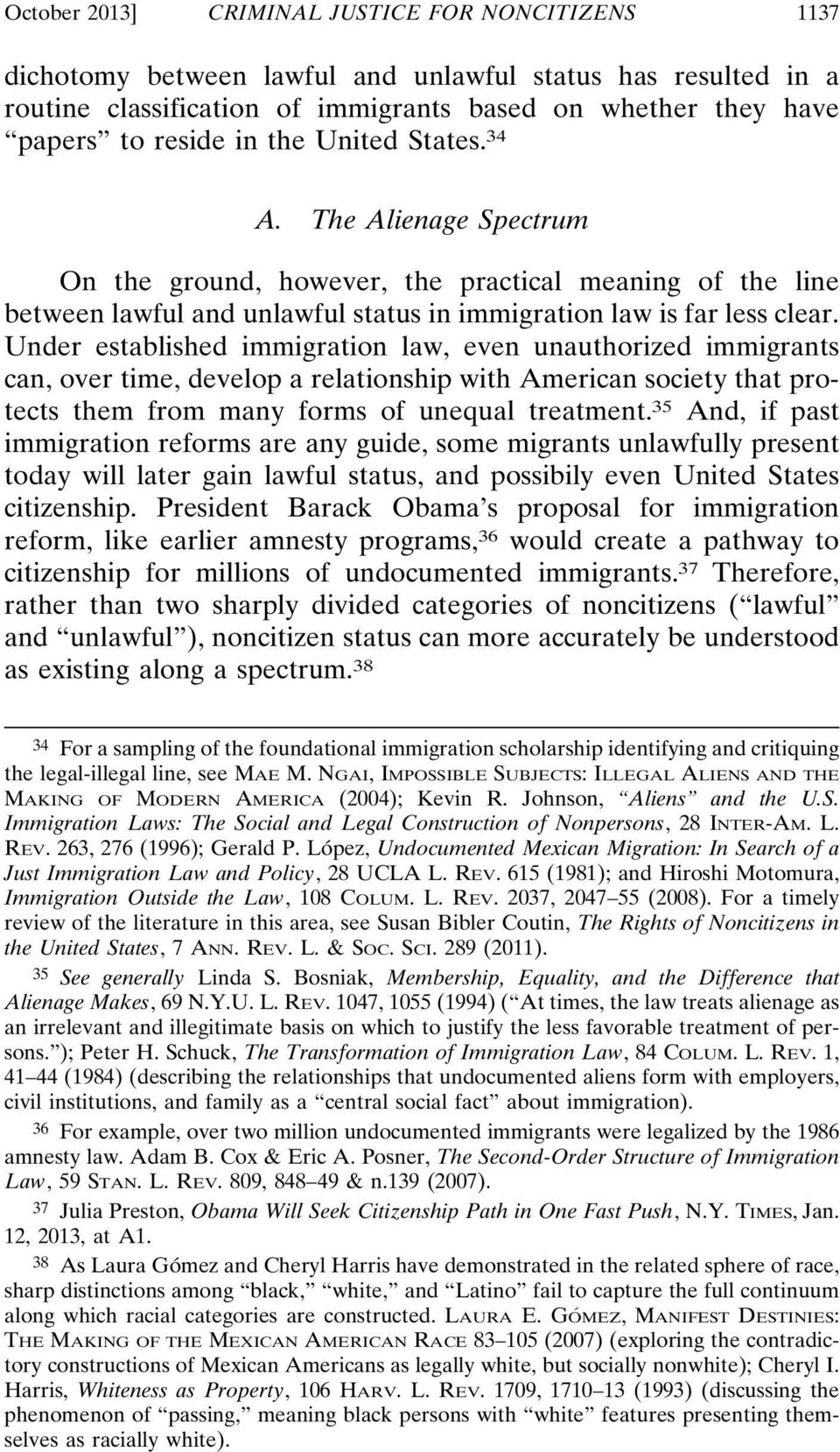 Under established immigration law, even unauthorized immigrants can, over time, develop a relationship with American society that protects them from many forms of unequal treatment.