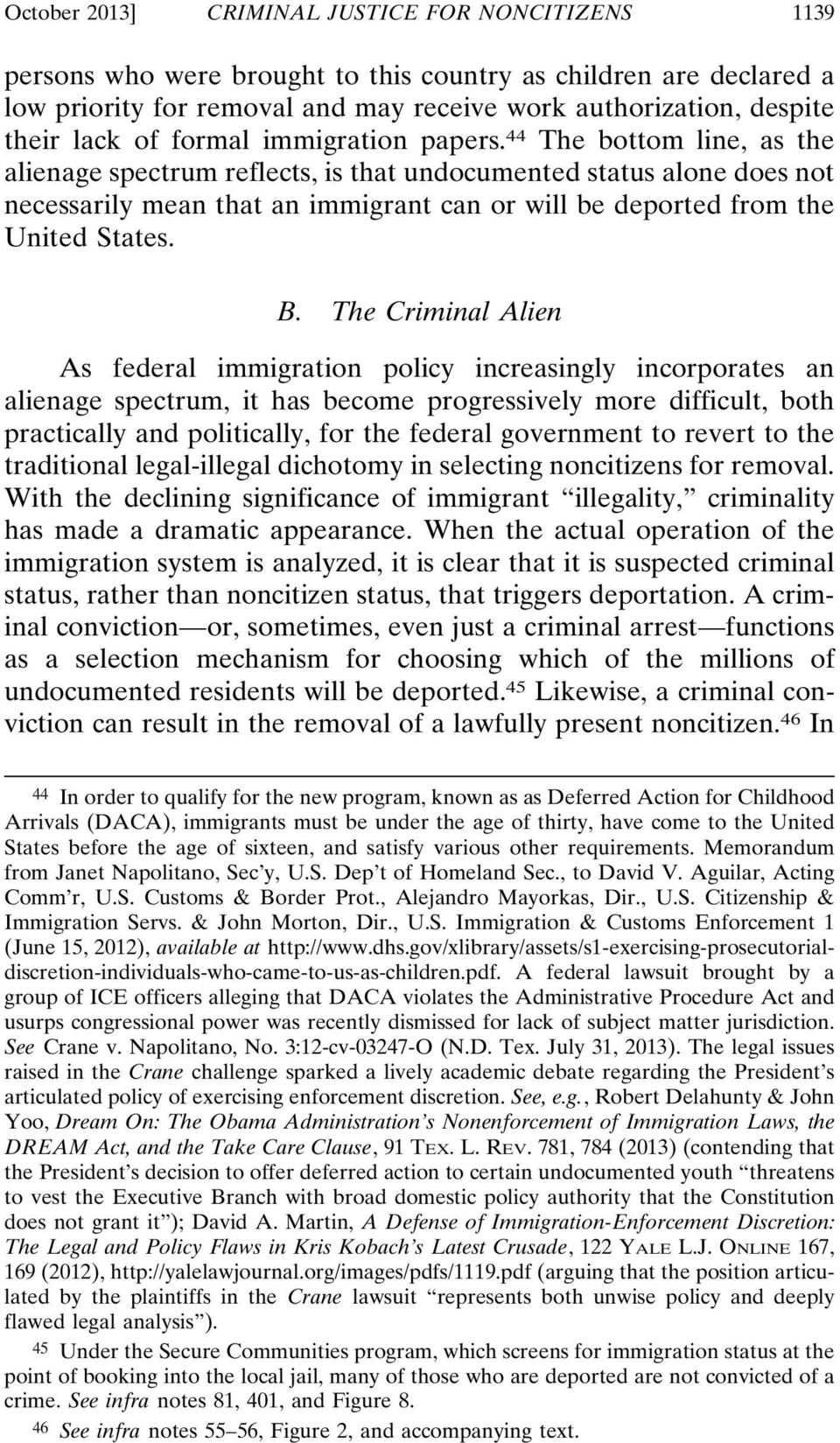 44 The bottom line, as the alienage spectrum reflects, is that undocumented status alone does not necessarily mean that an immigrant can or will be deported from the United States. B.