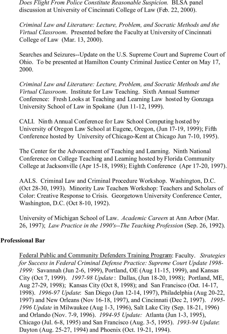 Searches and Seizures--Update on the U.S. Supreme Court and Supreme Court of Ohio. To be presented at Hamilton County Criminal Justice Center on May 17, 2000.