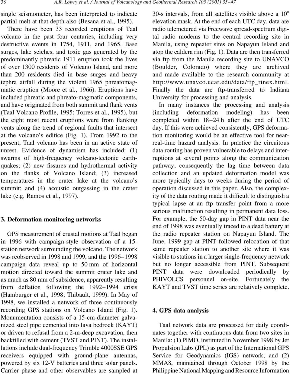 Base surges, lake seiches, and toxic gas generated by the predominantly phreatic 1911 eruption took the lives of over 1300 residents of Volcano Island, and more than 200 residents died in base surges